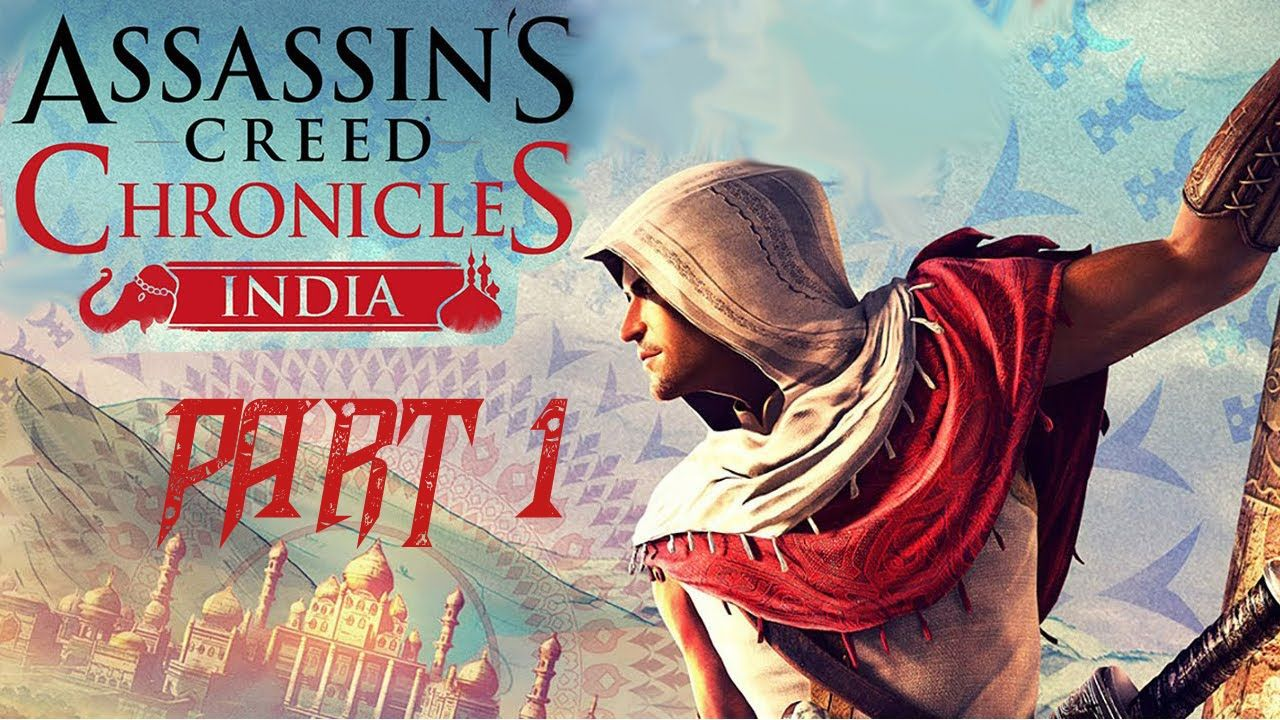 Assassin S Creed Chronicles India Walkthrough Part 1 Assassin S