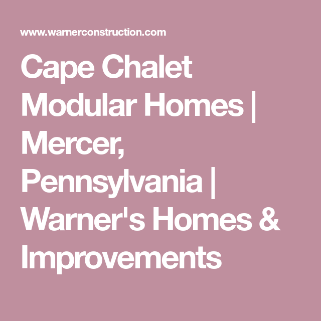 Remarkable Cape Chalet Modular Homes Mercer Pennsylvania Warners Home Interior And Landscaping Transignezvosmurscom