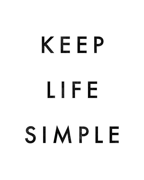 Keep Life Simple Poster Motivational Quote Print Wise Words