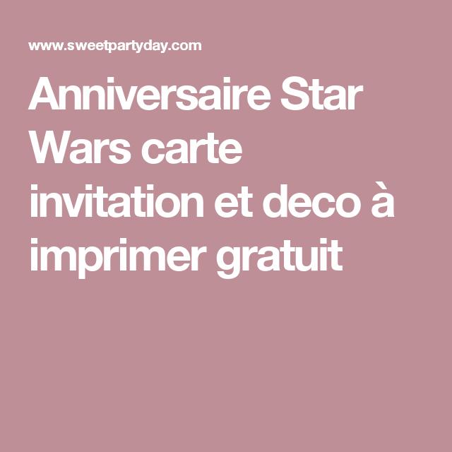 Anniversaire Star Wars Carte Invitation Et Deco A Imprimer Gratuit