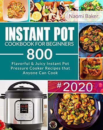 [PDF] INSTANT POT COOKBOOK FOR BEGINNERS: Flavorful & Juicy 800 Instant Pot Pressure Cooker Recipes  #instantpotrecipesforbeginners [EPUB] INSTANT POT COOKBOOK FOR BEGINNERS: Flavorful & Juicy 800 Instant Pot Pressure Cooker Recipes that Anyone Can Cook - Quick & Easy Cooking at Home: Instant ... Cooker Cookbook, Instant Pot Recipe Book) Author Naomi Baker, #BookstoreBingo #GoodReads #EBooks #Bookshelf #BookPhotography #BookWorld #IReadEverywhere #ChickLit #BookChat #instantpotrecipesforbeginners