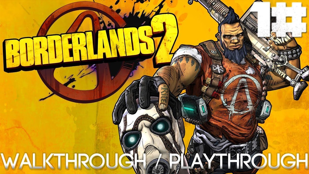 Borderlands 2 Walkthrough Playthrough Episode 1 Meeting Claptrap Borderlands Borderlands 2 Games