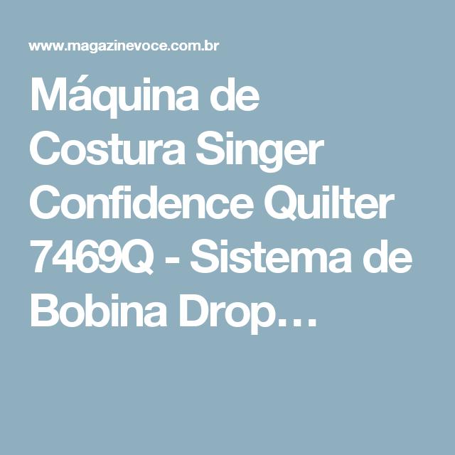 Máquina de Costura Singer Confidence Quilter 7469Q - Sistema de Bobina Drop…