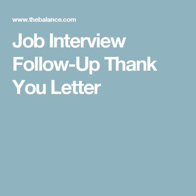 Sample Thank You Letter to Follow Up on a Job Interview Job interviews
