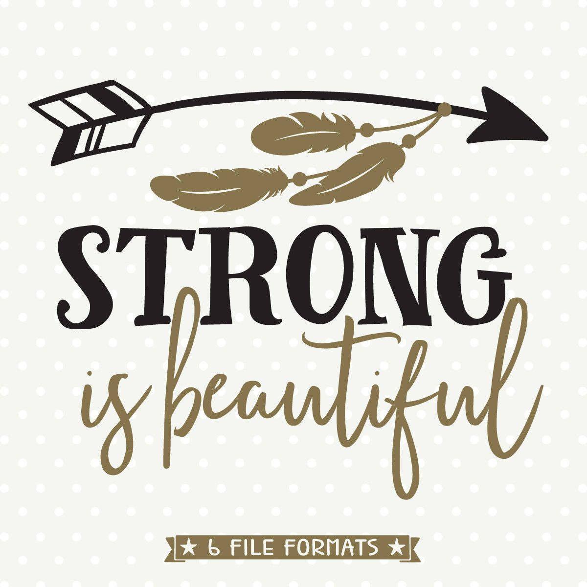 Strong is Beautiful SVG file Arrow svg, Cricut, Cricut