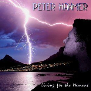 Peter Hanmer – Living for the Moment (2013) [MP3]