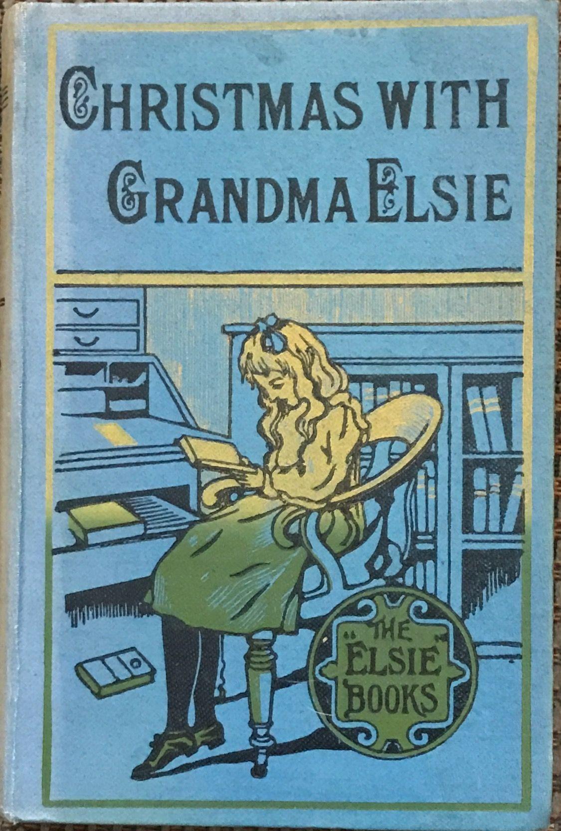 Christmas With Grandma Elsie By Martha Finley