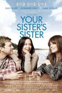 Your Sister's Sister starring Emily Blunt, Rosemarie DeWitt, Mark Duplass and Mike Birbiglia. Check cinemark.com for theatres participating near you. 06.15.12