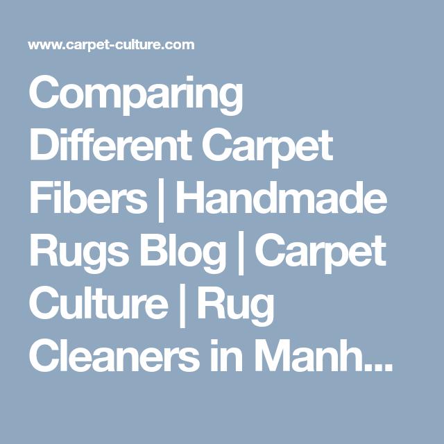 Comparing The Different Carpet Fibers Carpet Culture Rug Cleaner Handmade Rugs Carpet