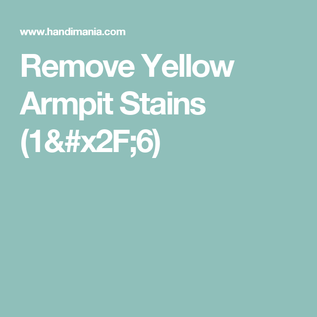 Remove Yellow Armpit Stains (1/6) (With Images)