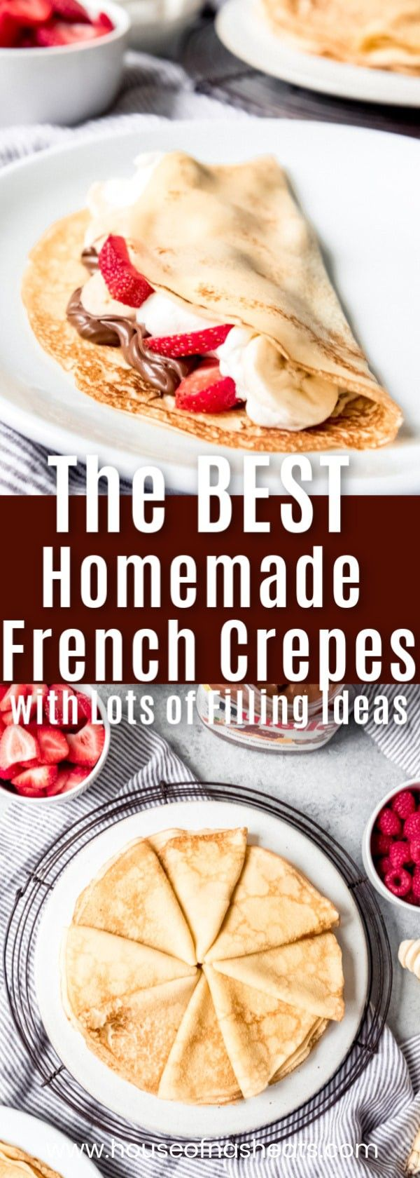 Crepes Recipe (How to Make Crepes and Crepe Filling Ideas) - House of Nash Eats