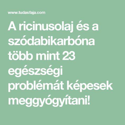 A ricinusolaj és a szódabikarbóna együttes hatása 23..