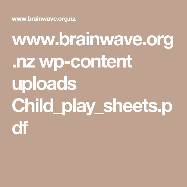 Www.brainwave.org.nz Wp-content Uploads Child_play_sheets