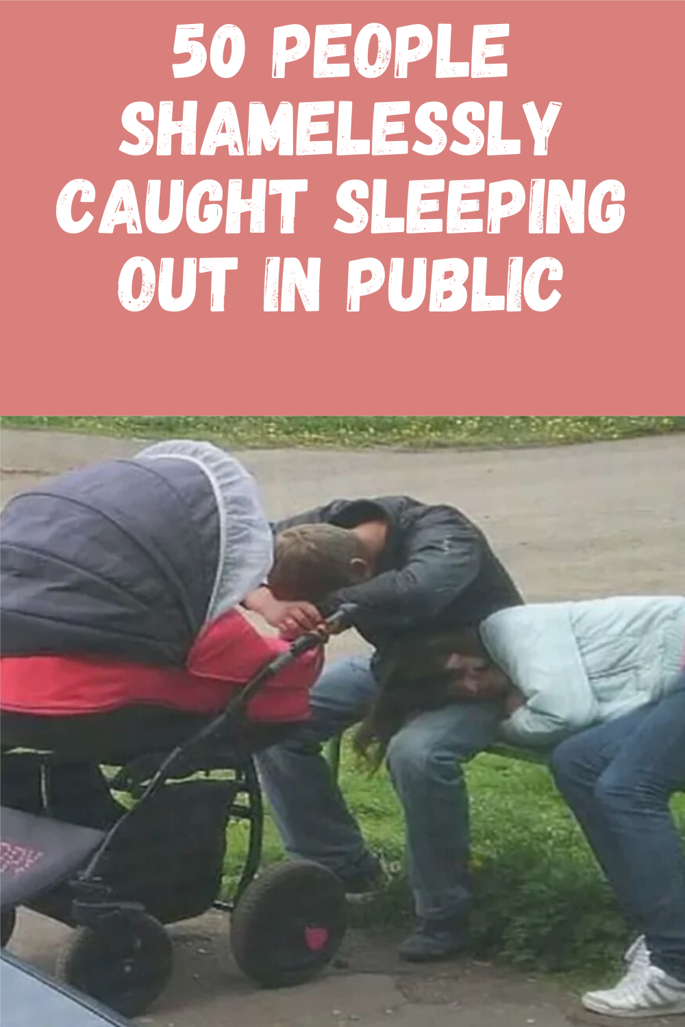 50 people shamelessly caught sleeping in outrageous positions out in public