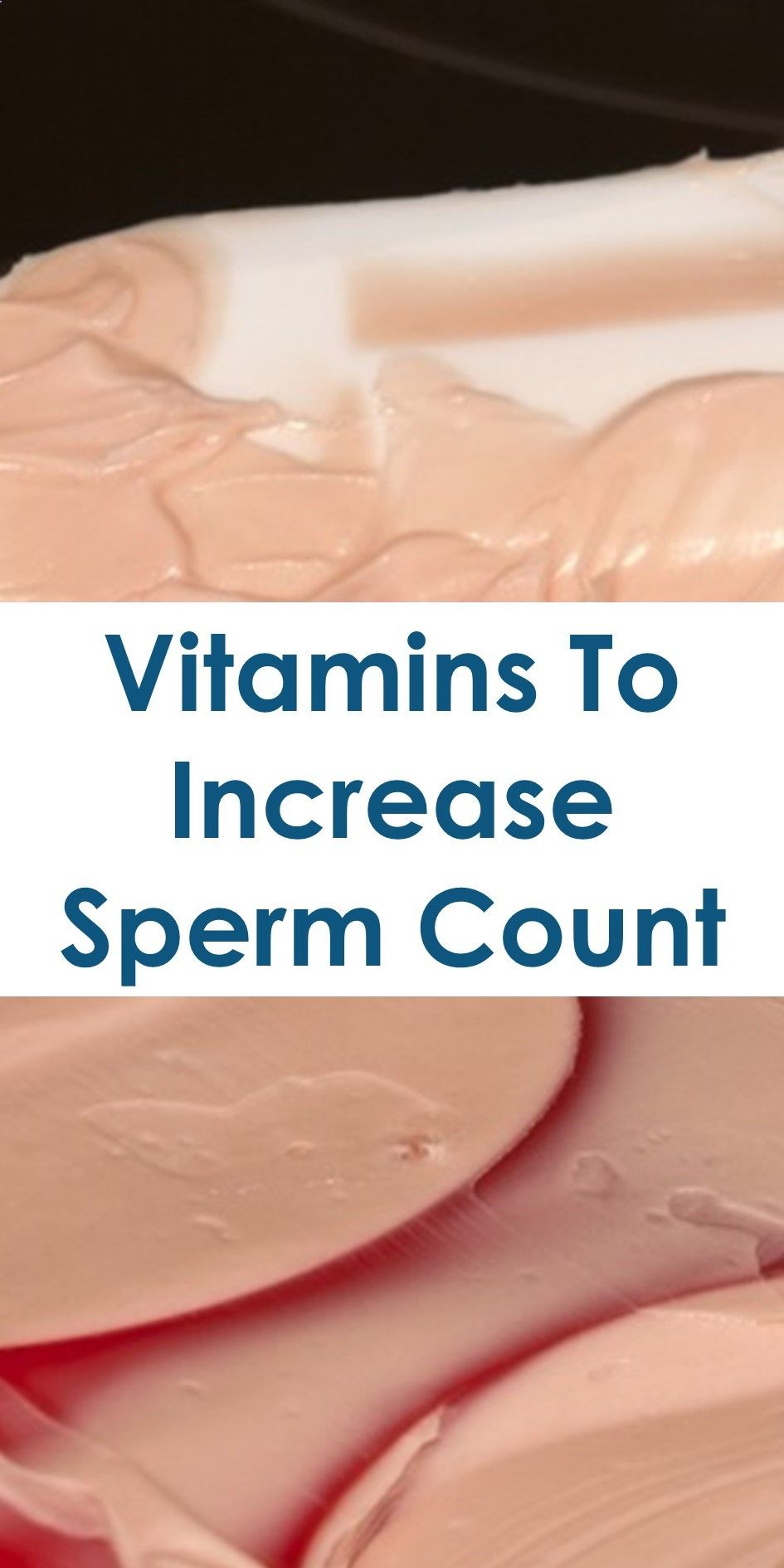 Vitamins to increase sperm volume