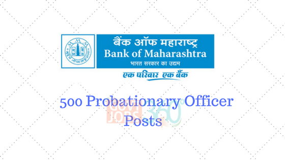 Bank of Maharashtra - 500 Probationary Officer Posts