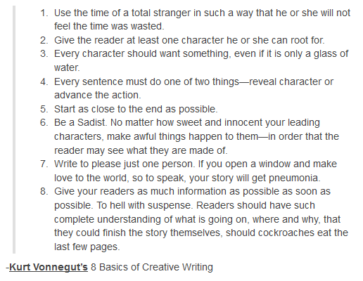 vonnegut 8 basics creative writing Kurt vonnegut's 8 tips on how to write a great story maria popova apr 3, 2012  the year of reading more and writing better is well underway with writing advice the likes of david ogilvy's 10 .