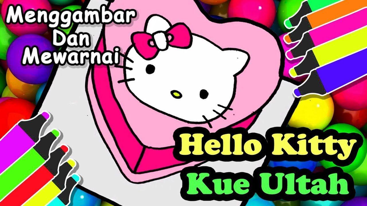Menggambar Dan Mewarnai Kue Ultah Hello Kitty Dengan Gambar