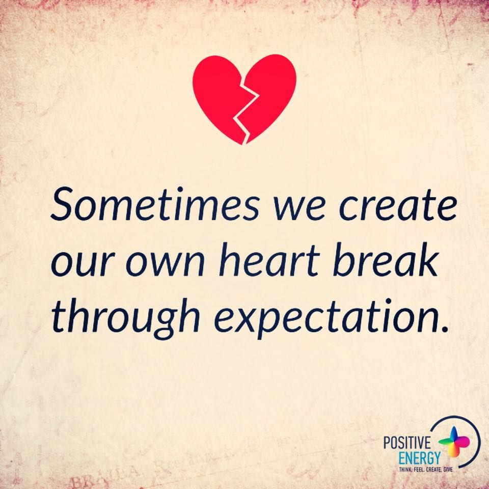 How we create heartbreak through expectations love