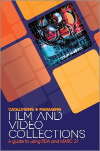 Cataloging and Managing Film & Video Collections: A Guide to using RDA and MARC21 - Books / Professional Development - Books for Academic Librarians - Books for Public Librarians - New Products - ALA Store