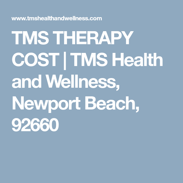 TMS THERAPY COST | TMS Health and Wellness, Newport Beach, 92660