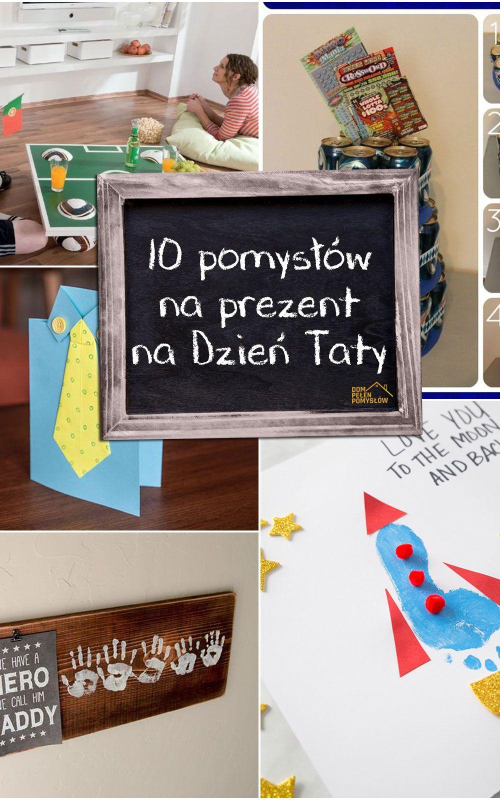 Dzien Ojca 10 Pomyslow Na Prezent Na Dzien Taty With Images