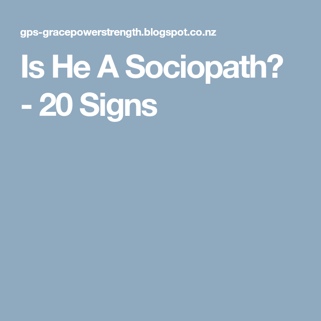 Is He A Sociopath? - 20 Signs
