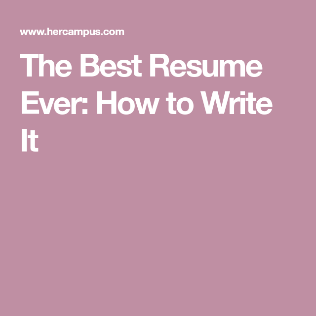 The Best Resume Ever: How to Write It
