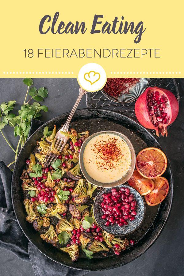 18 leckere Clean-Eating-Rezepte für deinen Feierabend