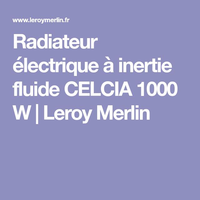 radiateur électrique à inertie fluide celcia 1000 w