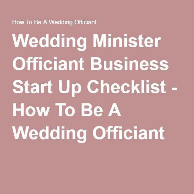 Wedding Minister Officiant Business Start Up Checklist How To Be A