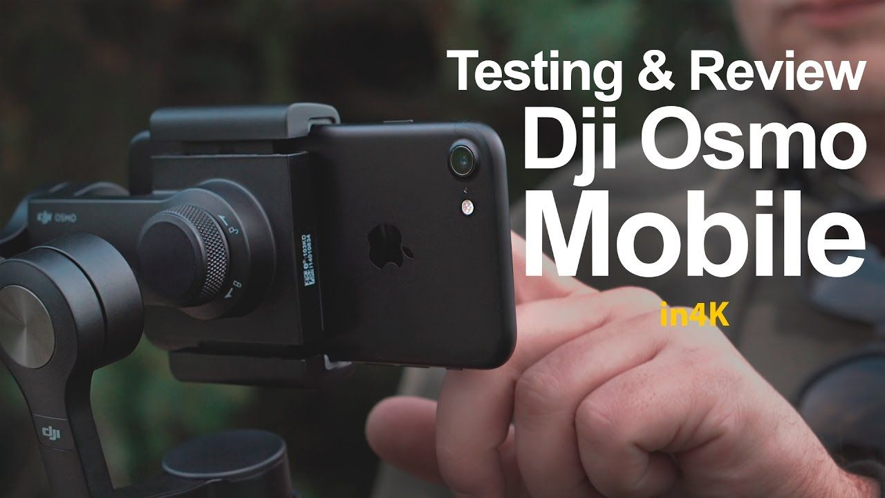 Testing & Review DJI Osmo Mobile with iPhone7 in 4K