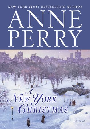 A New York Christmas by Anne Perry: 9780345548474   PenguinRandomHouse.com: Books in 2019   New ...