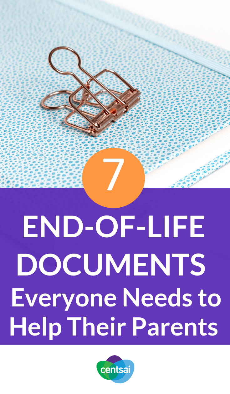 7 End Of Life Documents To Help You Take Care Of Your Parents