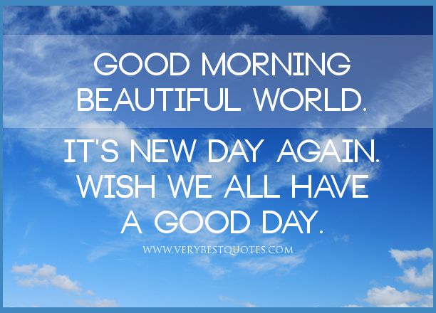 Good Morning Beautiful World – Wish