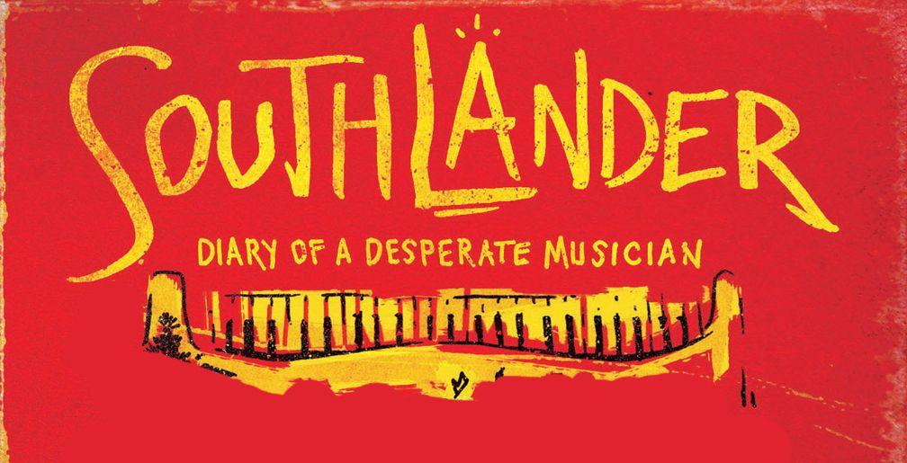 Southlander - Diary of a Desperate Musician
