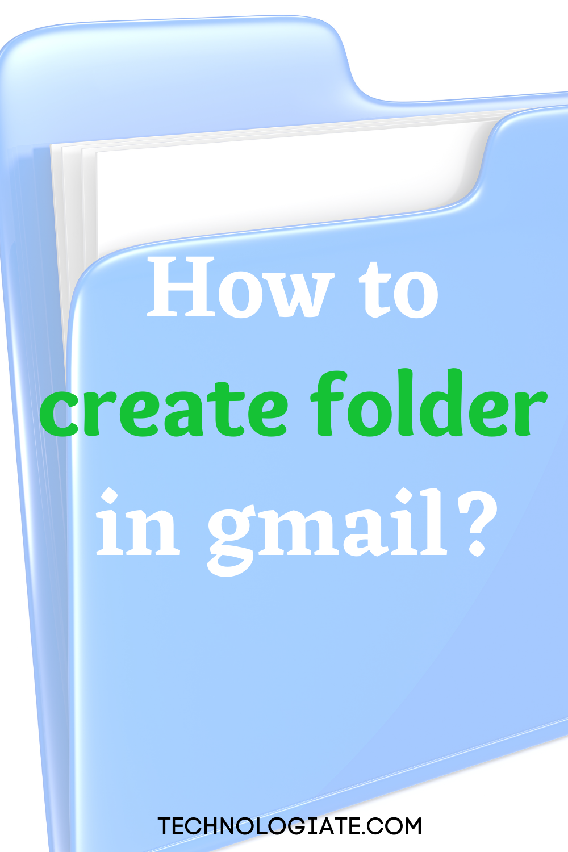 How To Organize Gmail Folders