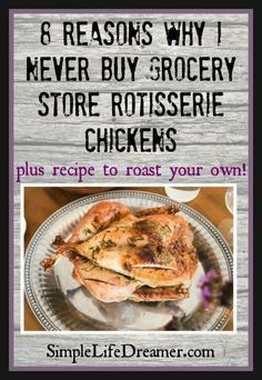 Pre-made chickens are filled with health hindering additives!  Make the REAL deal yourself, it's actually pretty easy to roast your own chicken!