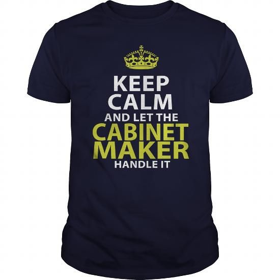 CABINET MAKER KEEP CALM AND LET THE HANDLE IT T Shirts, Hoodies. Get it here ==► https://www.sunfrog.com/LifeStyle/CABINET-MAKER--KEEPCALM-GOLD-Navy-Blue-Guys.html?57074 $22.99