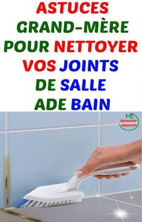 Astuces grand m re pour nettoyer vos joints de salle de bain astuces nettoyant salle de bain - Astuce pour nettoyer les joints de salle de bain ...