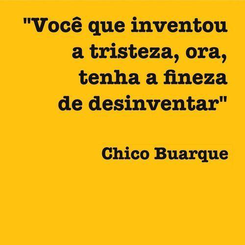 Apesar de você - Chico Buarque.