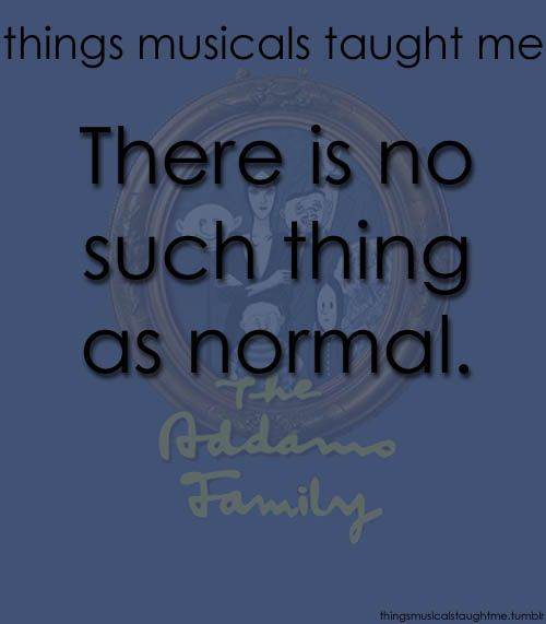 """The Addams Family """"There is no such thing as normal."""" /"""