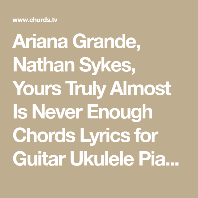 Ariana Grande Nathan Sykes Yours Truly Almost Is Never Enough