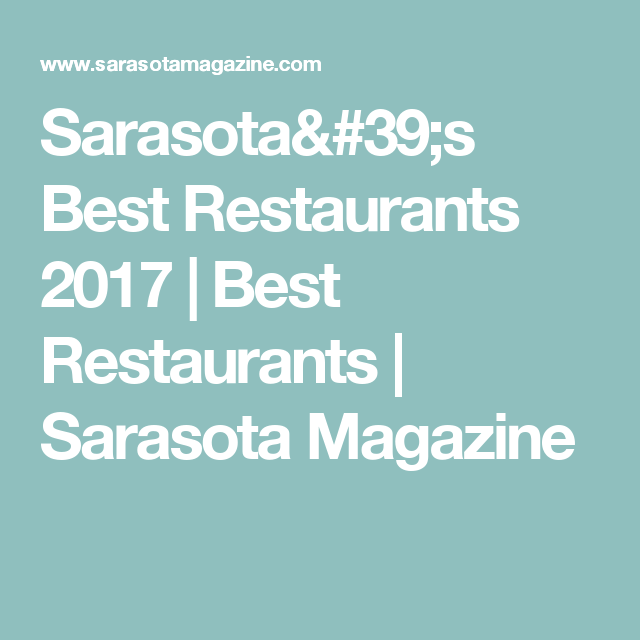 Sarasota S Best Restaurants 2017 Magazine