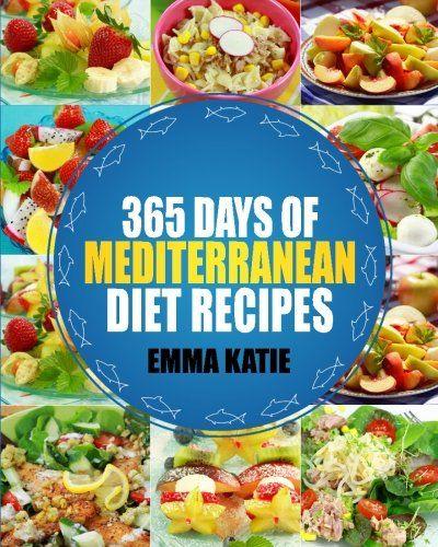 Mediterranean 365 Days Of Mediterranean Diet Recipes Me Https Www Amazon Ca Dp 15395 Mediterranean Diet Recipes Mediterranean Diet Cookbook Diet Recipes