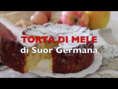 Torta Di Mele Di Suor Germana Una Torta Soffice Umida Facile Da