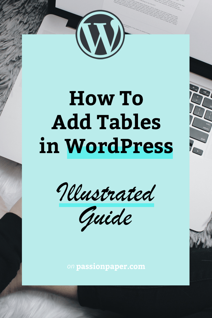 How to Add a Table In WordPress An Illustrated Guide