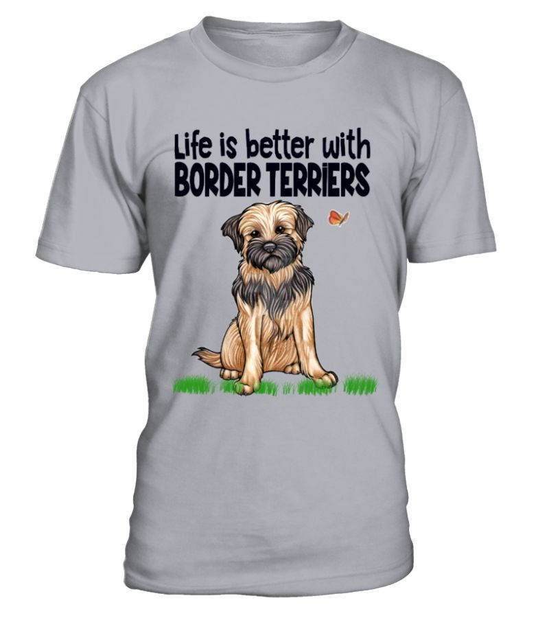 New Year T Shirt Design Life Is Better With Border Terriers New Year T Shirt Funny Border Terrier Dog Lover Shirt Pet Shirts