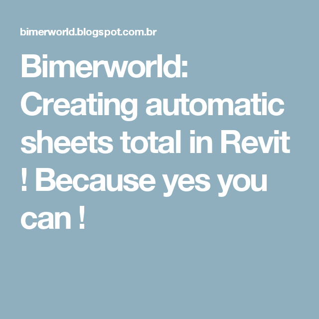 Bimerworld: Creating automatic sheets total in Revit