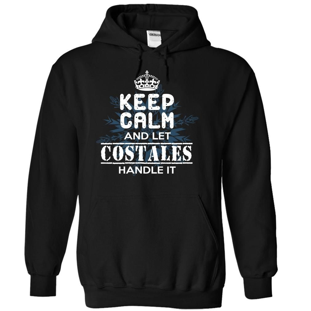 (Tshirt Top Tshirt Fashion) Keep Calm and Let COSTALES Handle It  Shirt design 2016
